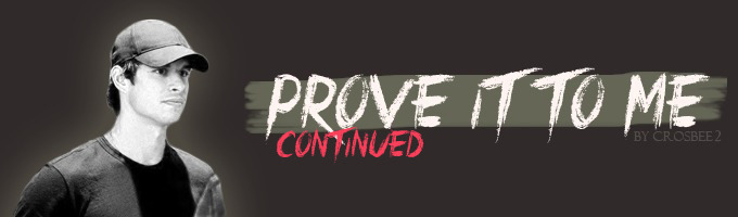 Prove It To Me - Continued